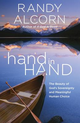 Image for Hand in Hand: The Paradox of God's Sovereignty and Meaningful Human Choice