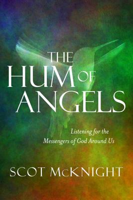 Image for The Hum of Angels: Listening for the Messengers of God Around Us