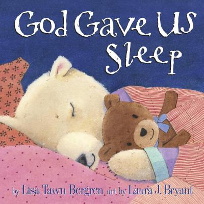 God Gave Us Sleep, Bergren, Lisa Tawn