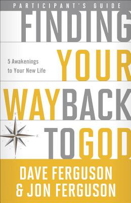 Image for Finding Your Way Back to God Participants Guide: Five Awakenings to Your New Life