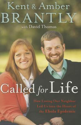 Image for Called for Life: How Loving Our Neighbor Led Us into the Heart of the Ebola Epidemic