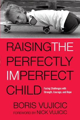 """Image for """"Raising the Perfectly Imperfect Child: Facing Challenges with Strength, Courage, and Hope"""""""