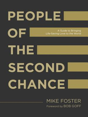 Image for People of the Second Chance: A Guide to Bringing Life-Saving Love to the World