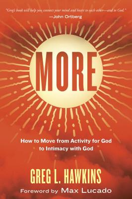 Image for More: How to Move from Activity for God to Intimacy with God