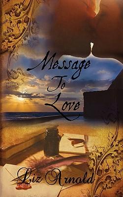 MESSAGE TO LOVE, ARNOLD,  LIZ