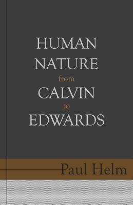 Image for Human Nature from Calvin to Edwards