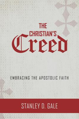 Image for The Christian's Creed: Embracing the Apostolic Faith