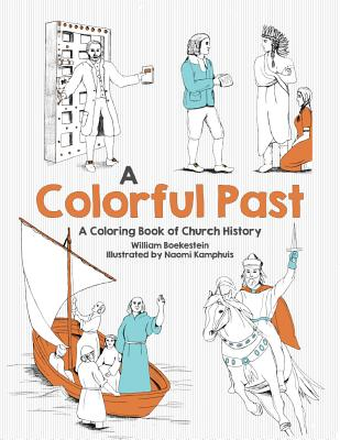 Image for A Colorful Past: A Coloring Book of Church History Through the Centuries