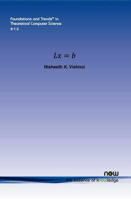 LX = B (Foundations and Trends(r) in Theoretical Computer Science), Vishnoi, Nisheeth K.
