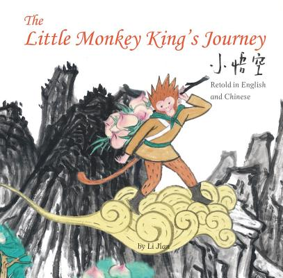 Image for The Little Monkey King's Journey: Retold in English and Chinese (Stories of the Chinese Zodiac)