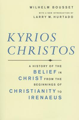Image for Kyrios Christos: A History of the Belief in Christ from the Beginnings of Christianity to Irenaeus