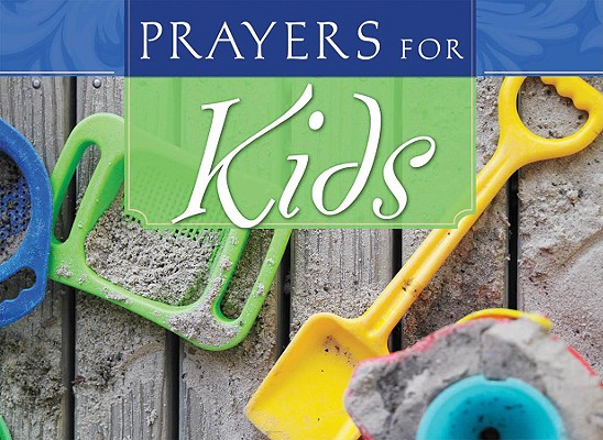 PRAYERS FOR KIDS (Life's Little Book of Wisdom), Publishing, Barbour