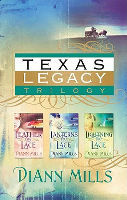Image for Texas Legacy Omnibus: Leather and Lace/Lanterns and Lace/Lightning and Lace (Texas Legacy Series 1-3)
