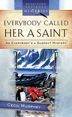 Image for Everybody Called Her a Saint: An Everybody's Suspect Mystery (Heartsong Presents Mysteries)