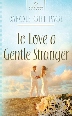 Image for To Love A Gentle Stranger (Heartsong)