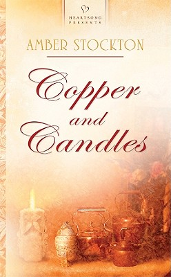 Image for Copper and Candles (Heartsong Book 843)
