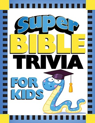 Image for Super Bible Trivia for Kids (Super Bible Activity Books for Kids)