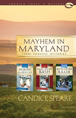 Image for Mayhem in Maryland: Murder in the Milk Case/Band Room Bash/Kitty Litter Killer (Trish Cunningham Mystery Series Omnibus) (America Loves a Mystery: Maryland)