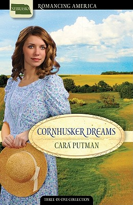 Cornhusker Dreams (Romancing America: Nebraska), Cara Putman