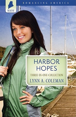 Harbor Hopes (Romancing America: Maine), Lynn A. Coleman
