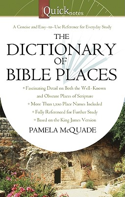 Image for The QuickNotes Dictionary of Bible Places (QuickNotes Commentaries)