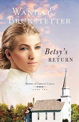 Betsy's Return (Brides of Lehigh Canal, Book 2), Wanda E. Brunstetter