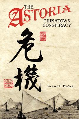 The Astoria Chinatown Conspiracy, Powers, Richard Brian