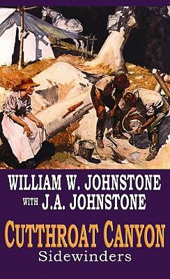 Cutthroat Canyon: Sidewinders, William W. Johnstone, J. A. Johnstone