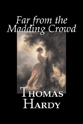 Far from the Madding Crowd by Thomas Hardy, Fiction, Literary, Hardy, Thomas