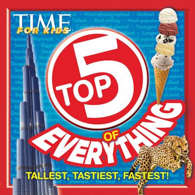 Image for TIME For Kids Top 5 of Everything: Tallest, Tastiest, Fastest!