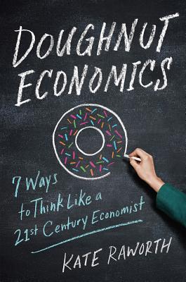 Image for Doughnut Economics: Seven Ways to Think Like a 21st-Century Economist