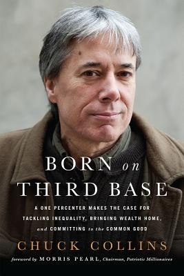 Image for Born on Third Base: A One Percenter Makes the Case for Tackling Inequality, Brin