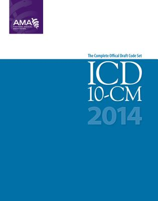 ICD-10-CM 2014 Draft Code Set (ICD-10-CM Draft), American Medical Association (Author)