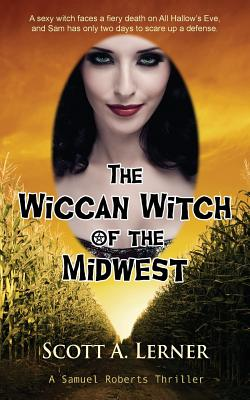 Image for The Wiccan Witch of the Midwest (Samuel Roberts) (Samuel Roberts Thriller)