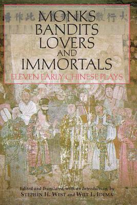 Image for Monks, Bandits, Lovers, and Immortals; Eleven Early Chinese Plays