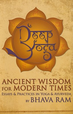 Image for DEEP YOGA ANCIENT WISDOM FOR MODERN TIMES