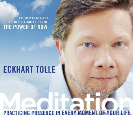 Meditation: Practicing Presence in Every Moment of Your Life, Tolle, Eckhart