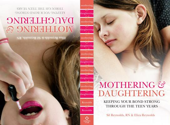 Image for Mothering and Daughtering: Keeping Your Bond Strong Through the Teen Years