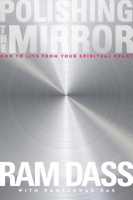 Image for Polishing the Mirror: How to Live from Your Spiritual Heart