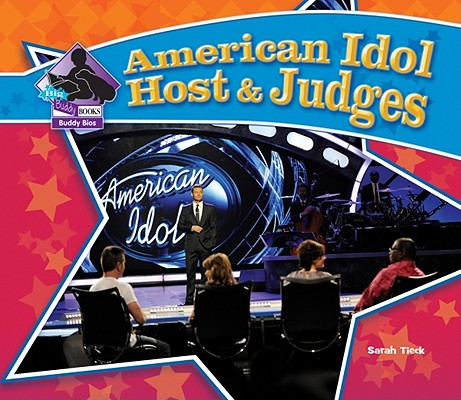 American Idol Host & Judges (Big Buddy Books: Buddy Bios), Tieck, Sarah