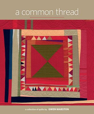 Image for A Common Thread: A Collection of Quilts by Gwen Marston