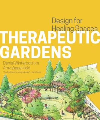 Image for Therapeutic Gardens: Design for Healing Spaces