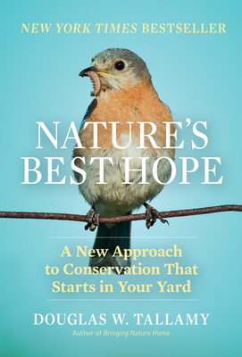 Image for NATURE'S BEST HOPE: A NEW APPROACH TO CONSERVATION THAT STARTS IN YOUR YARD