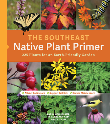 Image for SOUTHEAST NATIVE PLANT PRIMER: 225 PLANTS FOR AN EARTH-FRIENDLY GARDEN