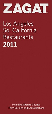 LOS ANGELES SO. CALIFORNIA RESTAURANTS 2011, ZAGAT