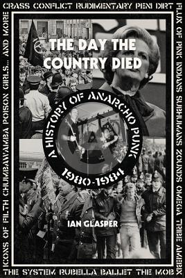 Image for The Day the Country Died: A History of Anarcho Punk 1980?1984