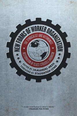 Image for New Forms of Worker Organization: The Syndicalist and Autonomist Restoration of Class-Struggle Unionism