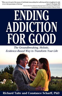 Image for Ending Addiction for Good: The Groundbreaking, Holistic, Evidence-Based Way to Transform Your Life