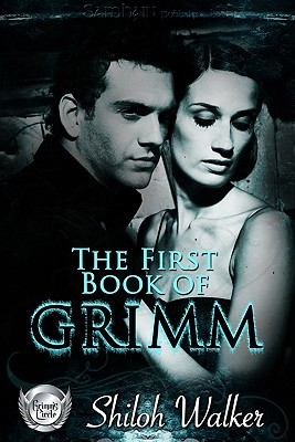 "The First Book of Grimm (Grimm's Circle), ""Walker, Shiloh"""