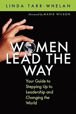 Image for Women Lead the Way: Your Guide to Stepping Up to Leadership and Changing the World